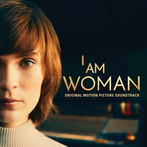 I Am Woman (Original Motion Picture Soundtrack)