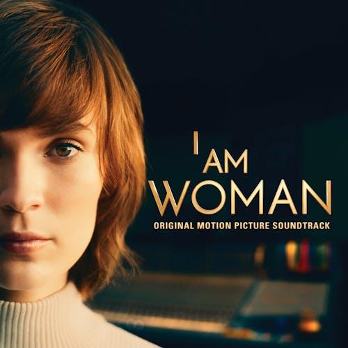 I Am Woman (Original Motion Picture Soundtrack)