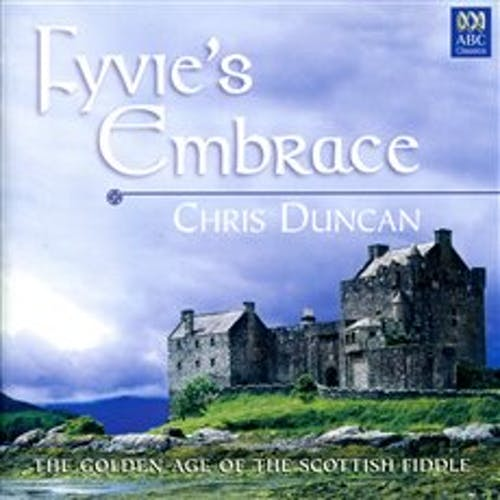 Fyvies Embrace - The Golden Age Of The Scottish Fiddle