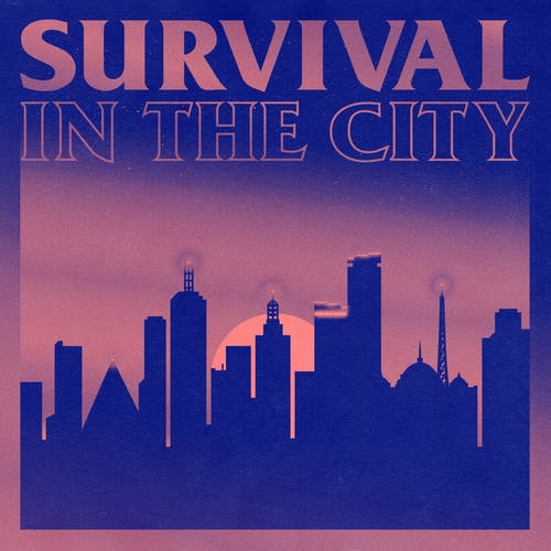 Survival in the City