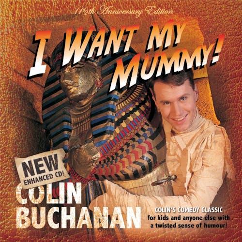 I Want My Mummy