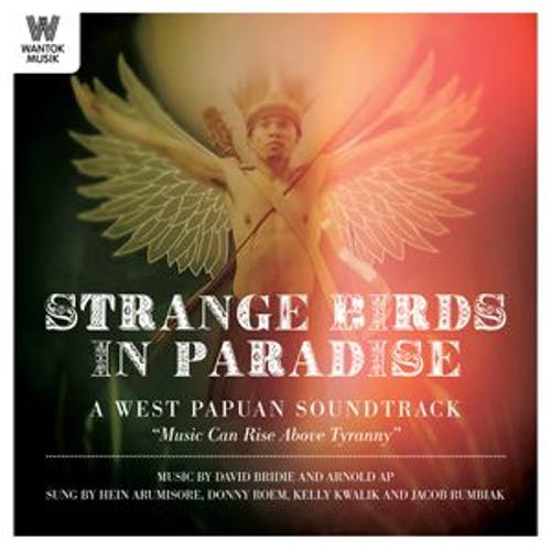 Strange Birds in Paradise: A West Papuan Soundtrack