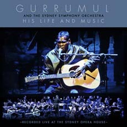 Gurrumul and the Sydney Symphony Orchestra: His Life And Music