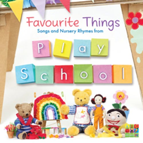 Favourite Things - Songs and Nursery Rhymes from Play School