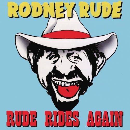 Rude Rides Again