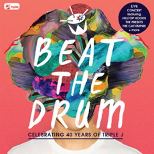 Beat The Drum - Celebrating 40 Years of triple j