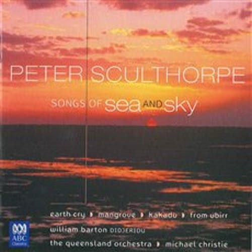 Sculthorpe: Songs of Sea and Sky