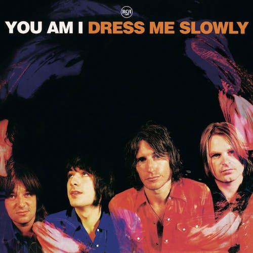 Dress Me Slowly